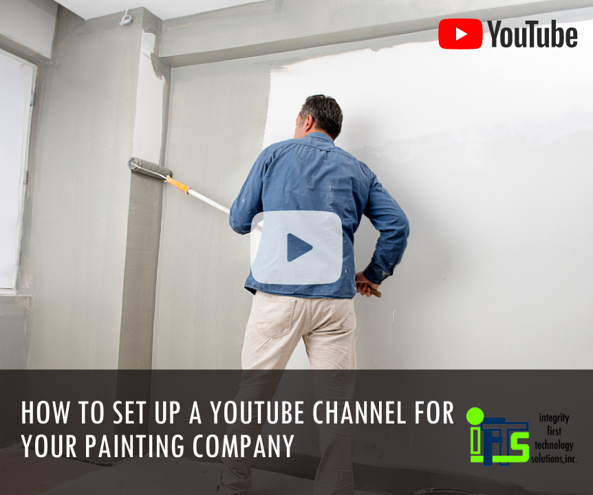 Creating a YouTube channel for your painting company